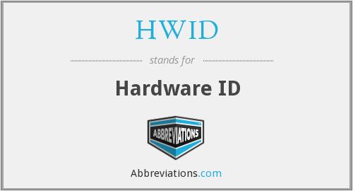 "Под ""HWID"" часто понимается ""Hardware ID"""